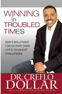 Winning in Troubled Times: God's Solutions for Victory Over Life's Toughest Challenge