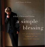 A Simple Blessing: The Extraordinary Power of an Ordinary Prayer Hardcover – February 19, 2011
